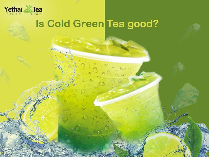 Does Drinking Green Tea can be effective when cold?