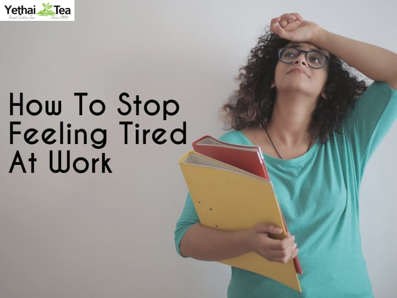 How to Stop feeling Tired at Work
