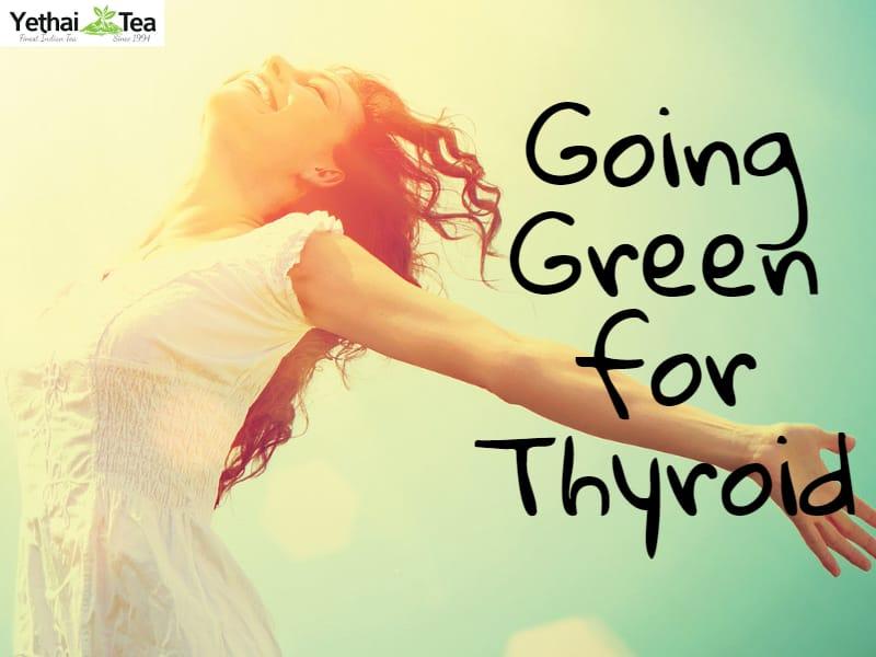 Going Green for Thyroid