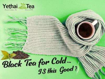 Black Tea for Cold - Is this good?