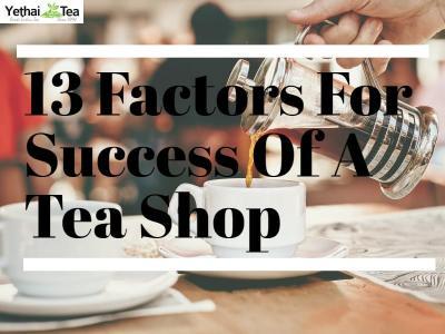 13 Factors for Success of a Tea Shop