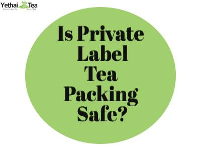 Is Private Label Tea Packing Safe?