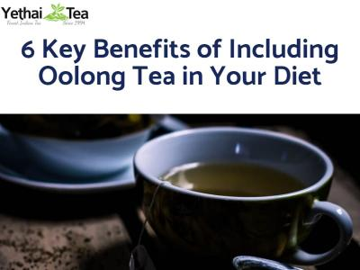 6 key benefits of including Oolong Tea in your Diet