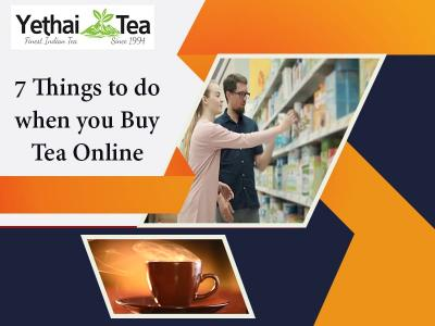 7 things to do when you buy tea online