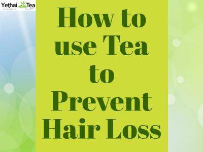 How to Use Tea to Prevent Hair Loss